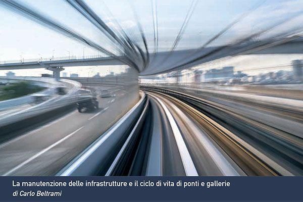La manutenzione delle infrastrutture e il ciclo di vita di ponti e gallerie