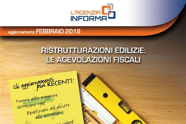 Aggiornamento Febbraio 2018 - Ristrutturazioni ediizie: Le agevolazioni fiscali