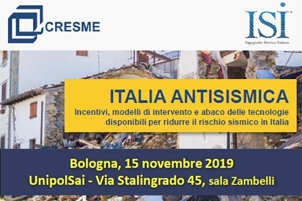 Bologna: ITALIA ANTISISMICA Incentivi, modelli di intervento e abaco delle tecnologie disponibili per ridurre il rischio sismico in Italia