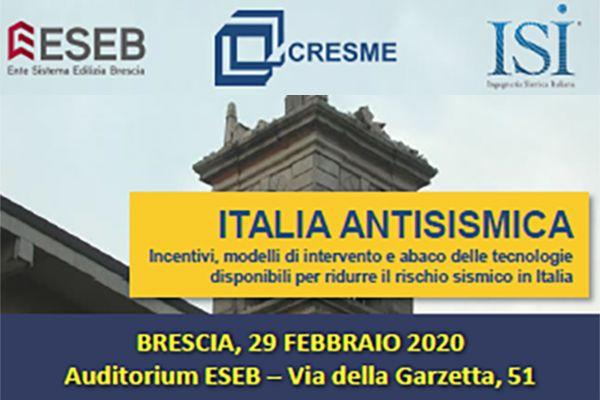 Brescia: ITALIA ANTISISMICA Incentivi, modelli di intervento e abaco delle tecnologie disponibili per ridurre il rischio sismico in Italia