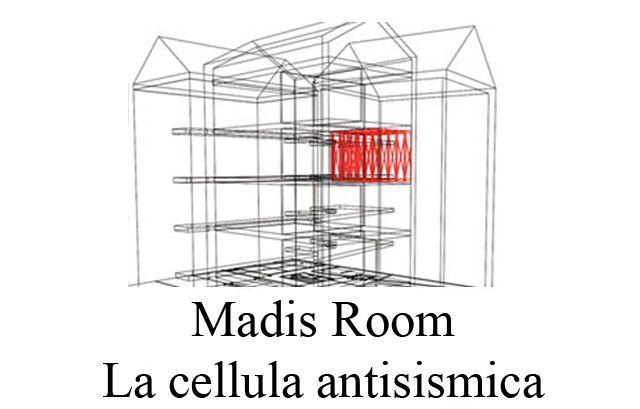 Cellula antisismica - Madis Room, la stanza a prova di terremoto