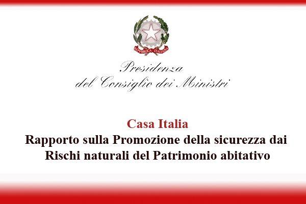 Casa Italia: Rapporto sulla Promozione della sicurezza dai Rischi naturali del Patrimonio abitativo