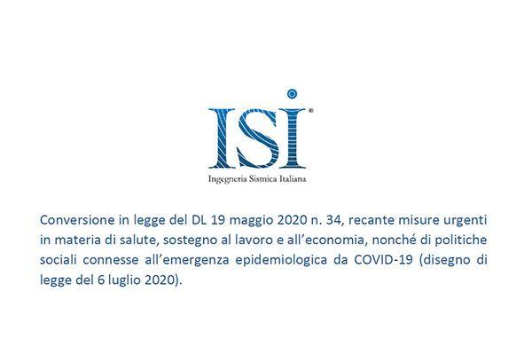 Conversione in legge del DL 19 maggio 2020 n. 34, recante misure urgenti in materia di salute, sostegno al lavoro e all'economia, nonché di politiche sociali connesse all'emergenza epidemiologica da COVID-19 (disegno di legge del 6 luglio 2020).