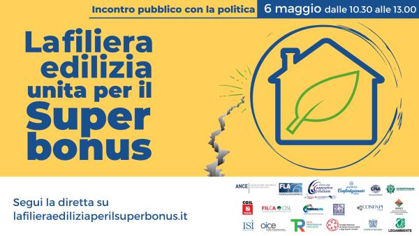 COMUNICATO STAMPA SUPERBONUS: GIOVEDI' 6 MAGGIO INCONTRO PUBBLICO DELLA FILIERA DELL'EDILIZIA CON I LEADER POLITICI