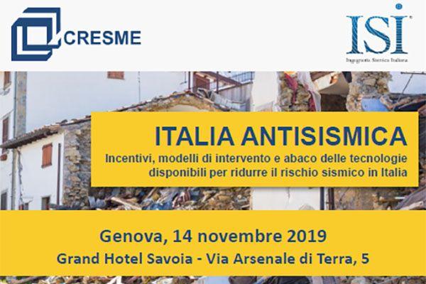 Genova: ITALIA ANTISISMICA Incentivi, modelli di intervento e abaco delle tecnologie disponibili per ridurre il rischio sismico in Italia