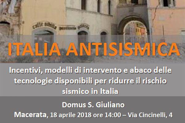 ITALIA ANTISISMICA Incentivi, modelli di intervento e abaco delle tecnologie disponibili per ridurre il rischio sismico in Italia