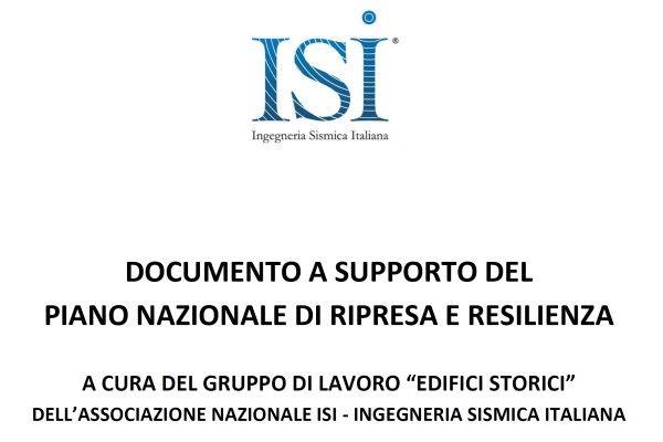 """Documento a supporto del Piano Nazionale di Ripresa e Resilienza a cura del gruppo di lavoro """"Edifici Storici"""" dell'Associazione Nazionale ISI - Ingegneria Sismica Italiana"""