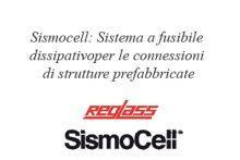 Sismocell: sistema a fusibile dissipativo  per le connessioni di strutture prefabbricate